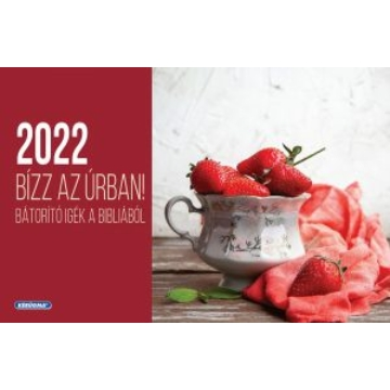 Kis asztali naptár 2022 (4/1) – Bízz az Úrban! - Csak rendelésre!