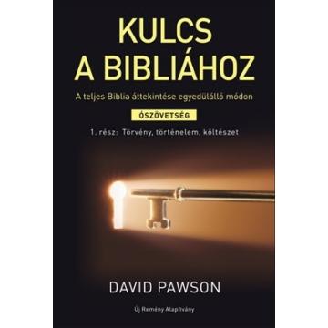 Kulcs a Bibliához 1. Törvény, történelem, költészet Ószövetség 1.