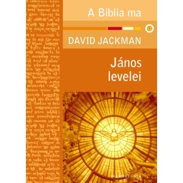 János levelei - Aki a szeretetben marad, Istenben marad - David Jackman