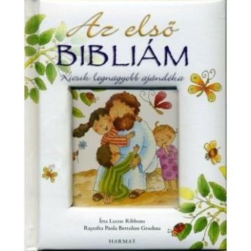 Az első Bibliám – Kicsik legnagyobb ajándéka (HAMAROSAN KAPHATÓ)