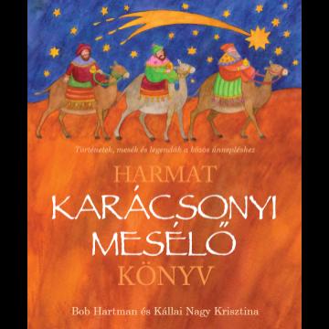 Karácsonyi mesélő könyv – Történetek, mesék és legendák a közös ünnepléshez - Bob Hartman (HAMAROSAN KAPHATÓ)