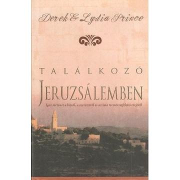 Találkozó Jeruzsálemben - Lydia Prince, Derek Prince