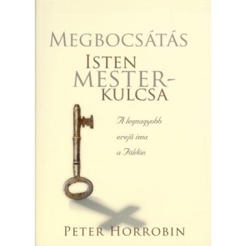 Megbocsátás: Isten mesterkulcsa - Peter Horrobin