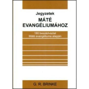 Jegyzetek Máté evangéliumához - G. R. Brinke
