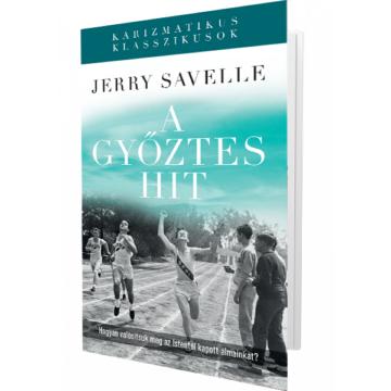 A győztes hit - Hogyan valósítsuk meg az Istentől kapott álmainkat? - Savelle Jerry