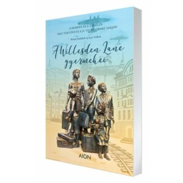 A Willesden Lane Gyermekei - A remény és a túlélés igaz története a II. világháború idején