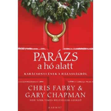 Parázs a hó alatt - Karácsonyi ének a házasságról - Gary Chapman, Chris Fabry