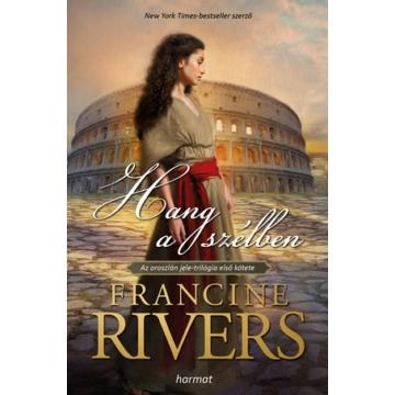 Hang a szélben AZ OROSZLÁN JELE I  - Francine Rivers