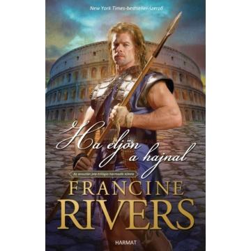 Ha eljön a hajnal AZ OROSZLÁN JELE III - Francine Rivers