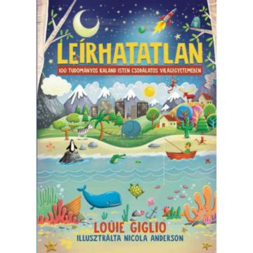 Leírhatatlan / 100 tudományos kaland - Louie Giglio