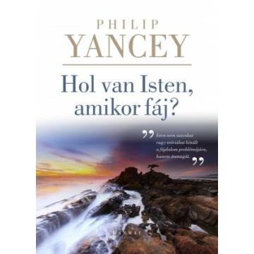 Hol van Isten, amikor fáj? - PHILIP YANCEY