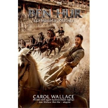 Ben Hur - Egy messiási történet - Carol Wallace