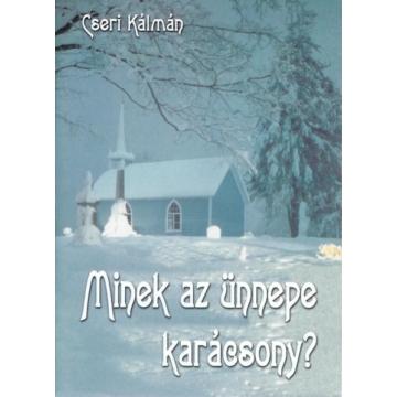 Minek az ünnepe a karácsony? - Cseri Kálmán - Nem kapható!