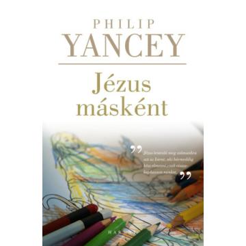 Jézus másként - Harmadik, javított kiadás - Philip Yancey