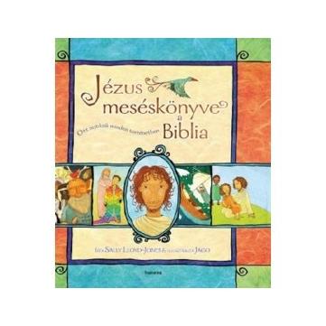 Jézus meséskönyve a Biblia - Sally Lloyd-Jones - Jelenlg nem kapható!