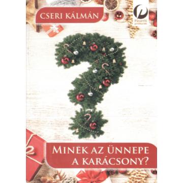 Minek az ünnepe a karácsony? – Cseri Kálmán