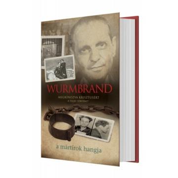 Wurmbrand - Megkínozva Krisztusért A Teljes történet