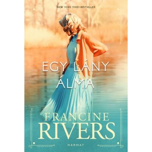 Egy lány álma - Francine Rivers - (ELŐRENDELHETŐ)