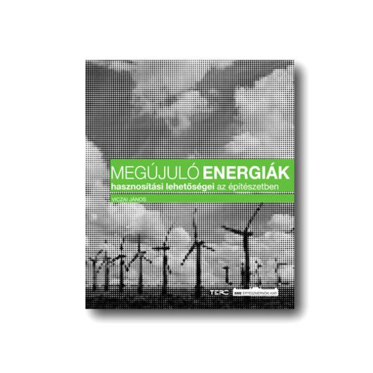 Viczai János: Megújuló energiák hasznosítási lehetőségei az építészetben