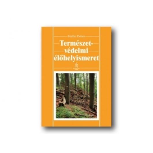 Bartha Dénes: Természetvédelmi élőhelyismeret