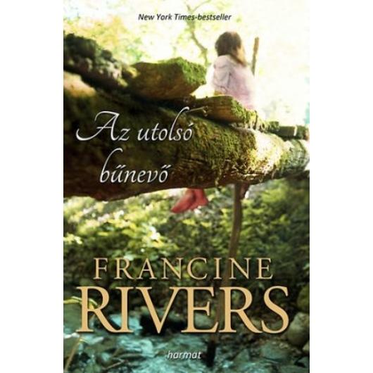 Az utolsó bűnevő - Francine Rivers (HAMAROSAN KAPHATÓ)