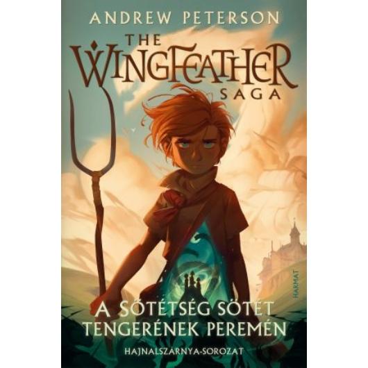 A Sötétség sötét tengerének peremén – Hajnalszárnya-sorozat (The Wingfeather Saga) 1. kötet - ANDREW PETERSON (ELŐRENDELHETŐ)