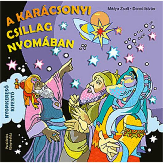 A karácsonyi csillag nyomában - Miklya Zsolt
